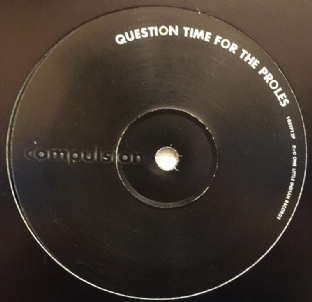"Compulsion - Question Time For The Proles (12"") (Promo) (EX/G+)"